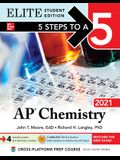 5 Steps to a 5: AP Chemistry 2021 Elite Student Edition