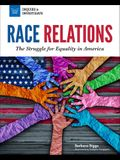 Race Relations: The Struggle for Equality in America