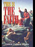 This Is the Faith: A Complete Explanation of the Catholic Faith