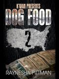 Dog Food 2: K'Wan Presents