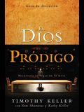 El Dios Pródigo, Guía de Discusión: Encuentra Tu Lugar En La Mesa = The Prodigal God Discussion Guide
