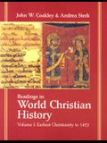 Readings in World Christian History: Volume 1: Earliest Christianity to 1453