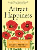 Attract Happiness: Take Charge of Your Life