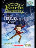 School Freezes Over!: A Branches Book (Eerie Elementary #5), Volume 5