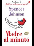 Madre al Minuto = The One-Minute Mother