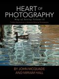 Heart of Photography: Further Explorations in Nalanda Miksang Photography