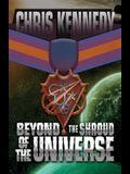 Beyond the Shroud of the Universe