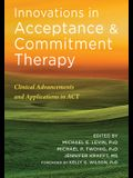 Innovations in Acceptance and Commitment Therapy: Clinical Advancements and Applications in ACT