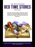 The Most Beloved Bed Time Stores for Kids: 7 Aesop's Fables for Children, Goldilocks and the Three Bears, Little Red Riding Hood, Snow White and the S
