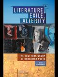 Literature, Exile, Alterity: The New York Group of Ukrainian Poets