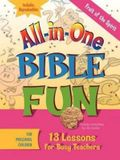 All-In-One Bible Fun for Preschool Children: Fruit of the Spirit: 13 Lessons for Busy Teachers