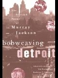 Bobweaving Detroit: The Selected Poems of Murray Jackson