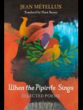 When the Pipirite Sings: Selected Poems