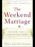 The Weekend Marriage: Abundant Love in a Time-Starved World
