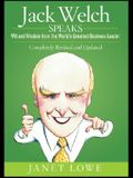 Jack Welch Speaks: Wit and Wisdom from the World's Greatest Business Leader