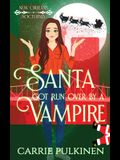 Santa Got Run Over by a Vampire