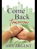 Come Back Tomorrow