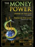 The Money Power: Empire of the City and Pawns in the Game