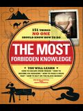 The Most Forbidden Knowledge: 151 Things NO O