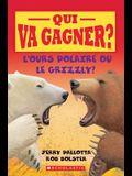 Qui Va Gagner? l'Ours Polaire Ou Le Grizzly?