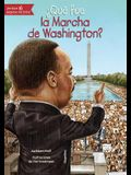 Que Fue La Marcha de Washington?