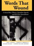 Words That Wound: Critical Race Theory, Assaultive Speech, and the First Amendment