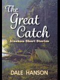 The Great Catch: Alaskan Short Stories