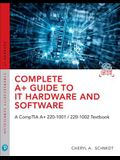 Complete A+ Guide to It Hardware and Software: A Comptia A+ Core 1 (220-1001) & Comptia A+ Core 2 (220-1002) Textbook [With Access Code]