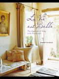 Vie Est Belle: The Elegant Art of Living in the French Style