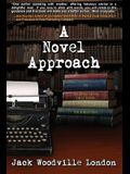 A Novel Approach: To Writing Your First Book (or Your Best One)