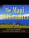The Maui Millionaires Lib/E: Discover the Secrets Behind the World's Most Exclusive Wealth Retreat and Become Financially Free