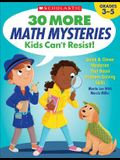 30 More Math Mysteries Kids Can't Resist!: Quick & Clever Mysteries That Boost Problem-Solving Skills