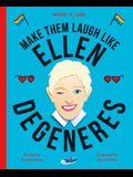Work It, Girl: Ellen DeGeneres: Make Them Laugh Like