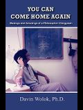 You Can Come Home Again: Musings and Amusings of a Philosopher-Clergyman