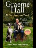 All Dogs Great and Small: What I've Learned Training Dogs