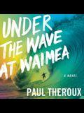 Under the Wave at Waimea Lib/E