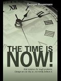 The Time Is Now!: Real Solutions for Tough Problems. Change We Can Rely On, Not Merely Believe In.