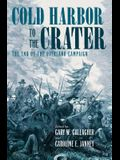 Cold Harbor to the Crater: The End of the Overland Campaign