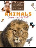 Animals: Creatures of the Wild