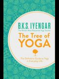 The Tree of Yoga: The Definitive Guide to Yoga in Everyday Life