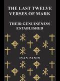 The Last Twelve Verses of Mark - Their Genuineness Established