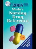 Mosby's 2005 Nursing Drug Reference
