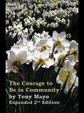 The Courage to Be in Community, 2nd Edition: A Call for Compassion, Vulnerability, and Authenticity