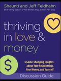 Thriving in Love and Money Discussion Guide: 5 Game-Changing Insights about Your Relationship, Your Money, and Yourself