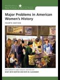 Major Problems in American Women's History: Documents and Essays