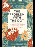 The Problem with The Dot