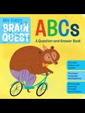 My First Brain Quest ABCs: A Question-And-Answer Alphabet Book