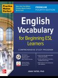 Practice Makes Perfect: English Vocabulary for Beginning ESL Learners, Premium Fourth Edition