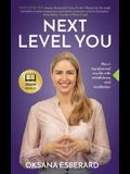 Next Level You: How I transformed my life with mindfulness and meditation