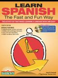 Learn Spanish the Fast and Fun Way: The Activity Kit That Makes Learning a Language Quick and Easy! [With MP3]
